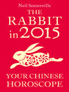 The Rabbit in 2015 (eBook): Your Chinese Horoscope