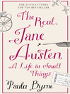 The Real Jane Austen (eBook): A Life in Small Things