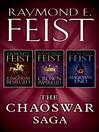 The Chaoswar Saga (eBook): A Kingdom Besieged, A Crown Imperilled, Magician's End