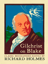 Gilchrist on Blake (eBook): The Life of William Blake by Alexander Gilchrist