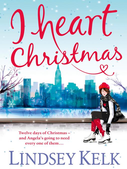 I Heart Christmas (eBook): I Heart Series, Book 6