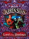 Lord of the Shadows (eBook): Cirque Du Freak: The Saga of Darren Shan, Book 11