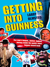 Getting into Guinness (eBook): One man's longest, fastest, highest journey inside the world's most famous record book