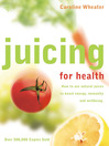 Juicing for Health (eBook): How to use natural juices to boost energy, immunity and wellbeing