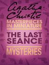 The Last Séance (eBook): An Agatha Christie Short Story