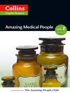 Amazing Medical People (eBook): A2-B1 (Collins Amazing People ELT Readers)