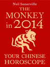 The Monkey in 2014 (eBook): Your Chinese Horoscope