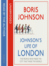 Johnson's Life of London (MP3): The People Who Made the City That Made the World