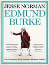 Edmund Burke (eBook): The Visionary Who Invented Modern Politics