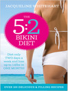 The 5 (eBook): 2 Bikini Diet: Over 140 Delicious Recipes That Will Help You Lose Weight, Fast