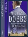 The Final Cut (MP3): Francis Urquhart Series, Book 3