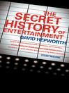 The Secret History of Entertainment (eBook)