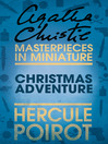 Christmas Adventure (eBook): A Hercule Poirot Short Story