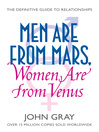 Men Are from Mars, Women Are from Venus (eBook): A Practical Guide for Improving Communication and Getting What You Want in Your Relationships
