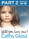 Will You Love Me? (eBook): The story of my adopted daughter Lucy: Part 2 of 3
