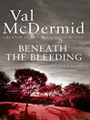 Beneath the Bleeding (eBook): Tony Hill & Carol Jordan Series, Book 5