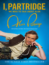 I, Partridge (eBook): We Need to Talk About Alan