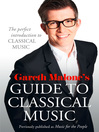 Gareth Malone's Guide to Classical Music (eBook): The Perfect Introduction to Classical Music