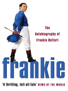 Frankie (eBook): The Autobiography of Frankie Dettori