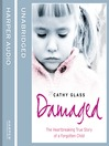Damaged (MP3): The Heartbreaking True Story of a Forgotten Child