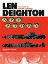 Spy Story (eBook): Harry Palmer Series, Book 5