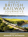 Journey 12 (eBook): Windsor to Weymouth (Great British Railway Journeys, Book 12)