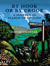 By Hook Or by Crook (eBook): A Journey in Search of English