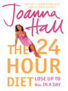 The 24 Hour Diet (eBook): Lose up to 4lbs in a Day