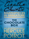 The Chocolate Box (eBook): A Hercule Poirot Short Story