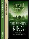 The Winter King (MP3): The Warlord Chronicles, Book 1