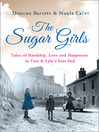 The Sugar Girls (eBook): Tales of Hardship, Love and Happiness in Tate & Lyle's East End