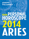 Aries 2014 (eBook): Your Personal Horoscope