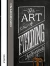 The Art of Fielding (MP3)