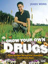 Grow Your Own Drugs (eBook): Easy recipes for natural remedies and beauty fixes