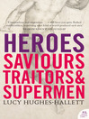 Heroes (eBook): Saviours, Traitors and Supermen (TEXT ONLY)