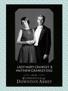 Lady Mary Crawley and Matthew Crawley Esq. (Downton Abbey Shorts, Book 1) (eBook)