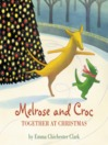 Melrose and Croc (MP3): Together At Christmas