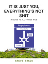 It Is Just You, Everything's Not Shit (eBook)