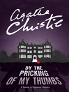 By the Pricking of My Thumbs (eBook): Tommy and Tuppence Series, Book 4