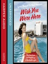 Wish You Were Here! (MP3): The Lives, Loves and Friendships of the Butlin's Girls