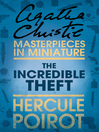The Incredible Theft (eBook): A Hercule Poirot Short Story