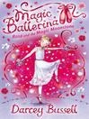 Rosa and the Magic Moonstone (MP3): Magic Ballerina: Rosa Series, Book 3