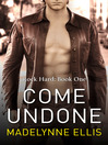 Come Undone (Rock Hard, Book 1) (eBook)