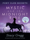 Mystic and the Midnight Ride (eBook): Pony Club Secrets Series, Book 1