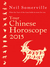 Your Chinese Horoscope 2015 (eBook): What the year of the goat holds in store for you