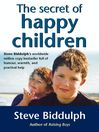 The Secret of Happy Children (eBook): A Guide for Parents