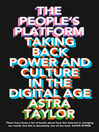 The People's Platform (eBook): Taking Back Power and Culture in the Digital Age