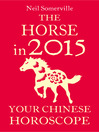 The Horse in 2015 (eBook): Your Chinese Horoscope