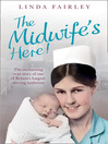 The Midwife's Here! (eBook): The Enchanting True Story of One of Britain's Longest Serving Midwives