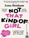 Not That Kind of Girl (eBook): A Young Woman Tells You What She's Learned